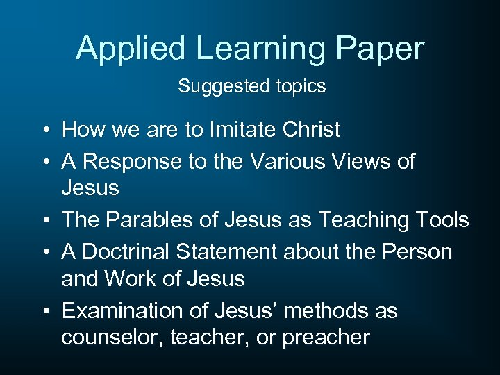 Applied Learning Paper Suggested topics • How we are to Imitate Christ • A