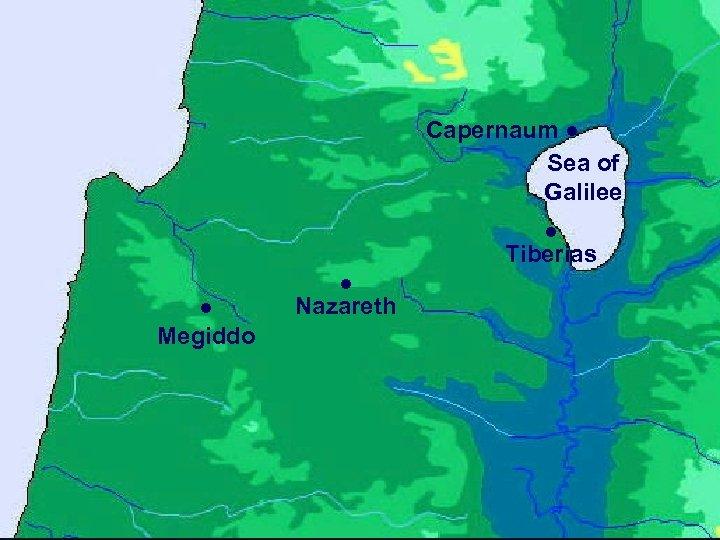 Capernaum ● Sea of Galilee ● Tiberias ● Megiddo ● Nazareth