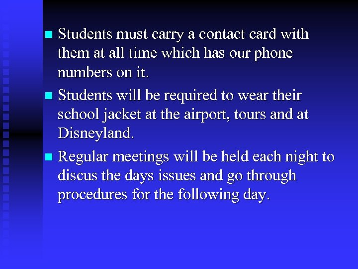 Students must carry a contact card with them at all time which has our