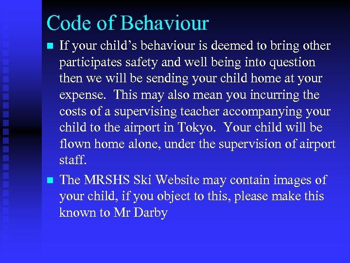 Code of Behaviour n n If your child's behaviour is deemed to bring other