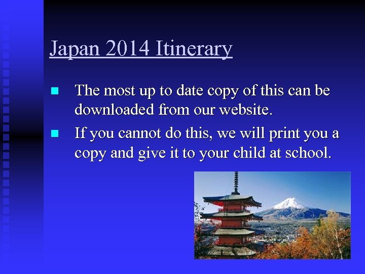 Japan 2014 Itinerary n n The most up to date copy of this can