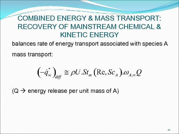 COMBINED ENERGY & MASS TRANSPORT: RECOVERY OF MAINSTREAM CHEMICAL & KINETIC ENERGY balances rate
