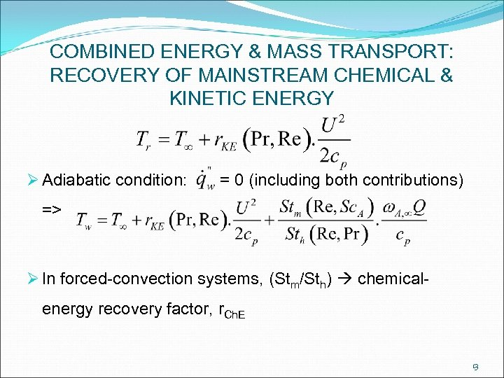 COMBINED ENERGY & MASS TRANSPORT: RECOVERY OF MAINSTREAM CHEMICAL & KINETIC ENERGY Ø Adiabatic