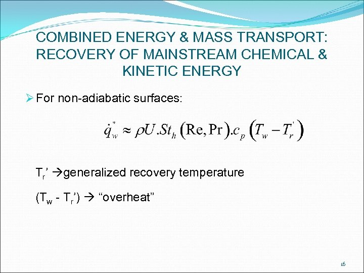 COMBINED ENERGY & MASS TRANSPORT: RECOVERY OF MAINSTREAM CHEMICAL & KINETIC ENERGY Ø For
