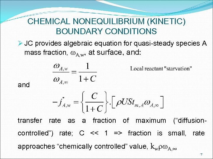 CHEMICAL NONEQUILIBRIUM (KINETIC) BOUNDARY CONDITIONS Ø JC provides algebraic equation for quasi-steady species A