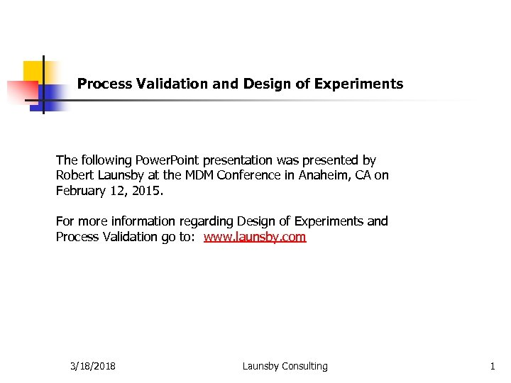 Process Validation and Design of Experiments The following Power. Point presentation was presented by