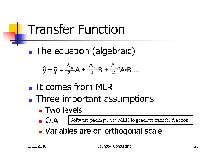 Transfer Function n The equation (algebraic) It comes from MLR Three important assumptions n