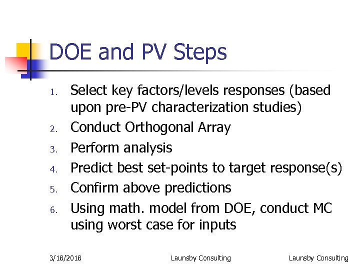DOE and PV Steps 1. 2. 3. 4. 5. 6. Select key factors/levels responses
