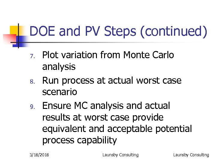 DOE and PV Steps (continued) 7. 8. 9. Plot variation from Monte Carlo analysis