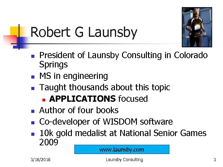 Robert G Launsby n n n President of Launsby Consulting in Colorado Springs MS