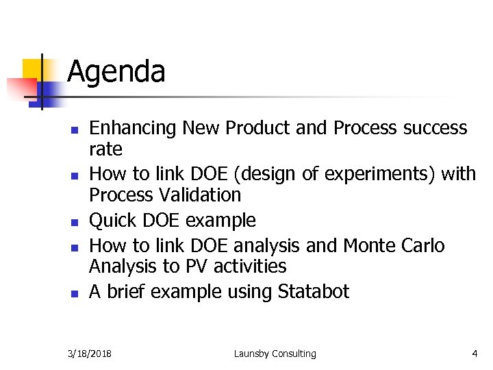 Agenda n n n Enhancing New Product and Process success rate How to link