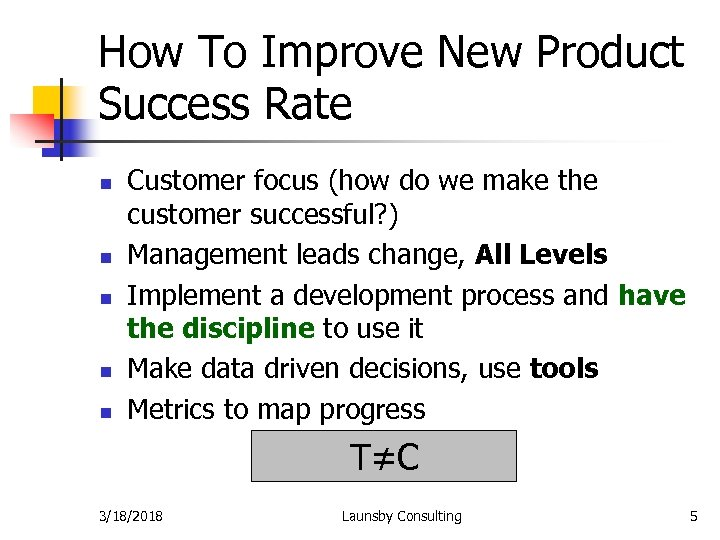 How To Improve New Product Success Rate n n n Customer focus (how do