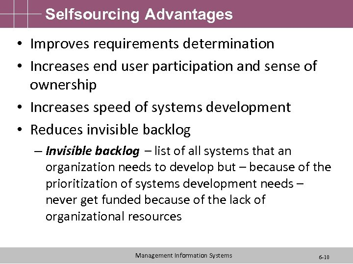 Selfsourcing Advantages • Improves requirements determination • Increases end user participation and sense of
