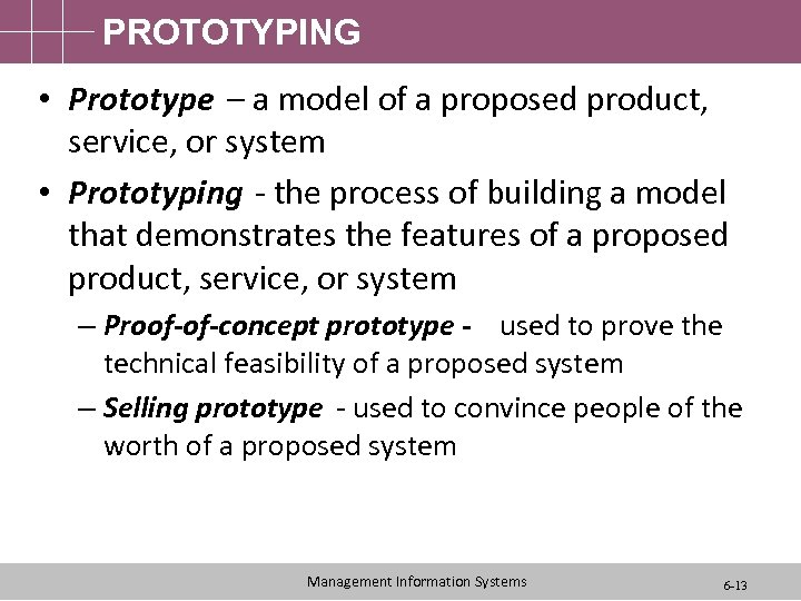 PROTOTYPING • Prototype – a model of a proposed product, service, or system •