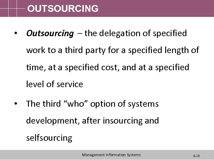 OUTSOURCING • Outsourcing – the delegation of specified work to a third party for