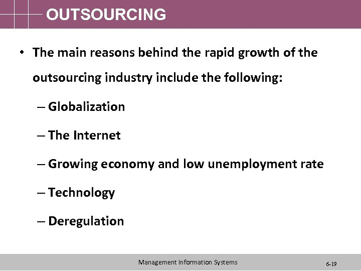 OUTSOURCING • The main reasons behind the rapid growth of the outsourcing industry include