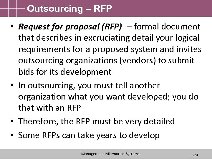 Outsourcing – RFP • Request for proposal (RFP) – formal document that describes in