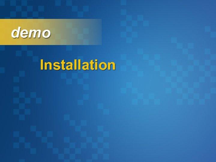 demo Installation