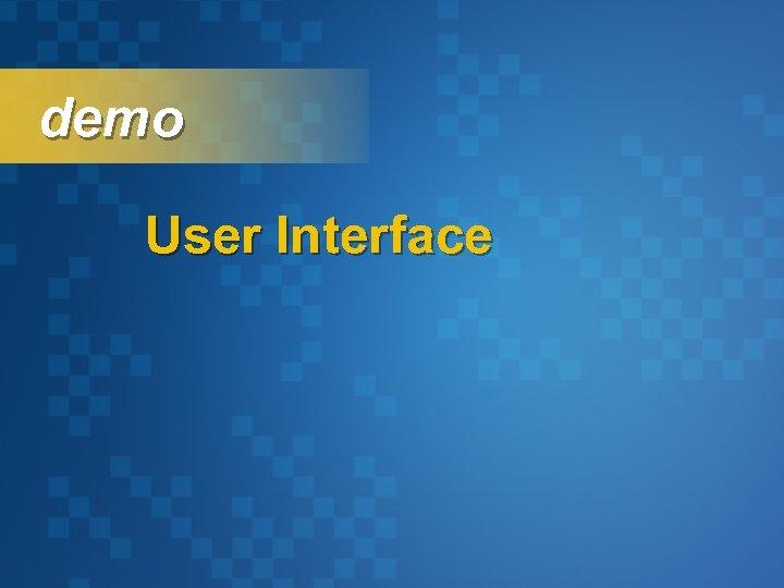 demo User Interface