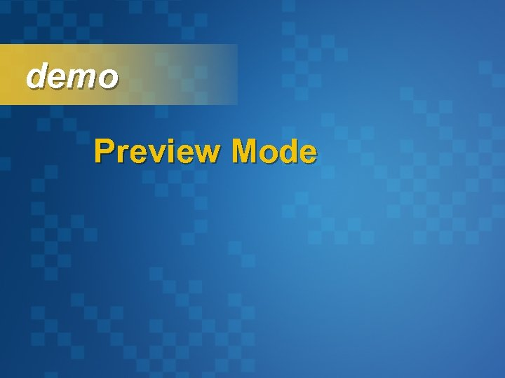 demo Preview Mode