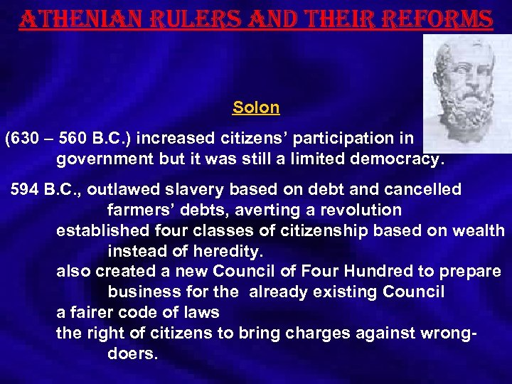athenian rulers and their reforms Solon (630 – 560 B. C. ) increased citizens'