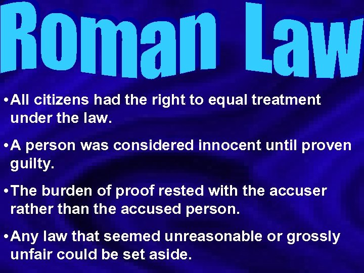 • All citizens had the right to equal treatment under the law. •