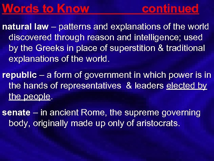 Words to Know continued natural law – patterns and explanations of the world discovered
