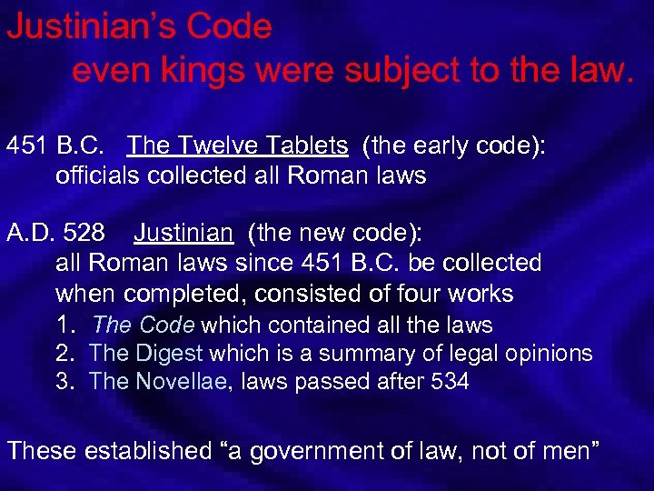 Justinian's Code even kings were subject to the law. 451 B. C. The Twelve