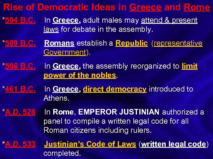 Rise of Democratic Ideas in Greece and Rome *594 B. C. – In Greece,
