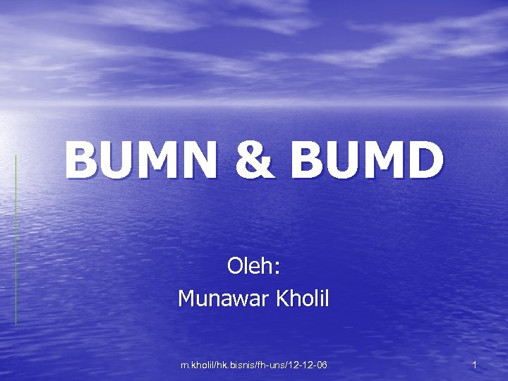 BUMN & BUMD Oleh: Munawar Kholil m. kholil/hk. bisnis/fh-uns/12 -12 -06 1