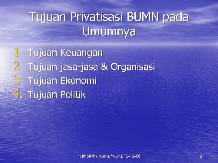 Tujuan Privatisasi BUMN pada Umumnya 1. 2. 3. 4. Tujuan Keuangan Tujuan jasa-jasa &