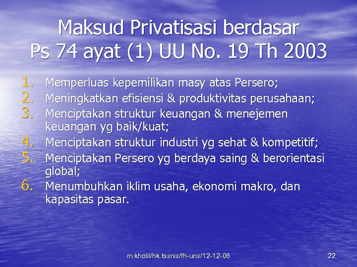 Maksud Privatisasi berdasar Ps 74 ayat (1) UU No. 19 Th 2003 1. 2.