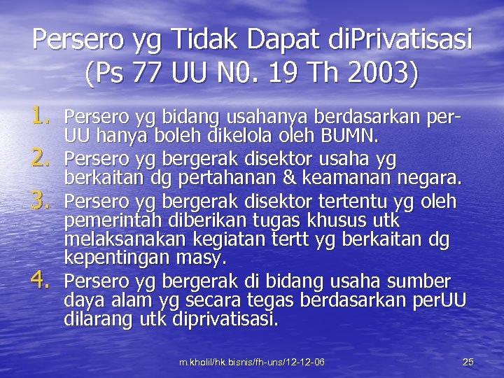 Persero yg Tidak Dapat di. Privatisasi (Ps 77 UU N 0. 19 Th 2003)