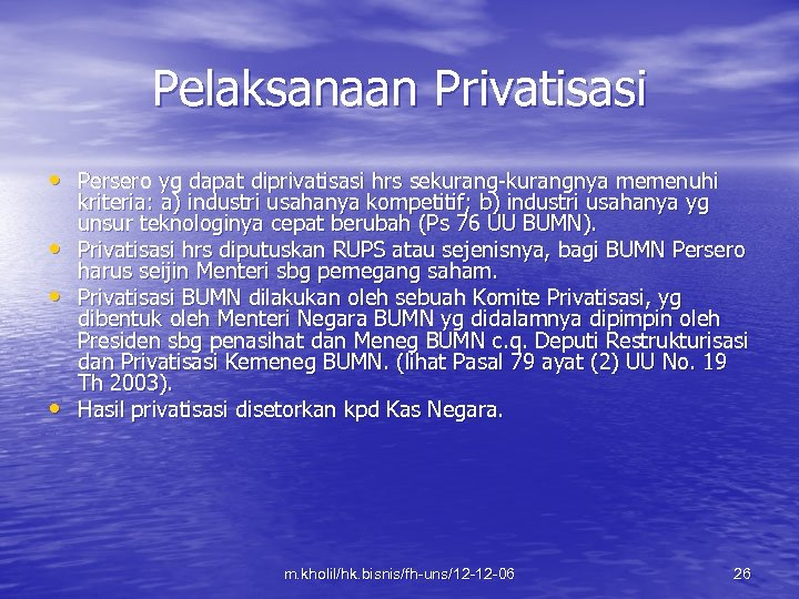 Pelaksanaan Privatisasi • Persero yg dapat diprivatisasi hrs sekurang-kurangnya memenuhi • • • kriteria: