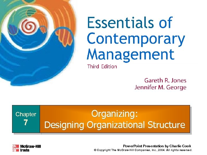 Chapter 7 Organizing: Designing Organizational Structure Power. Point Presentation by Charlie Cook © Copyright
