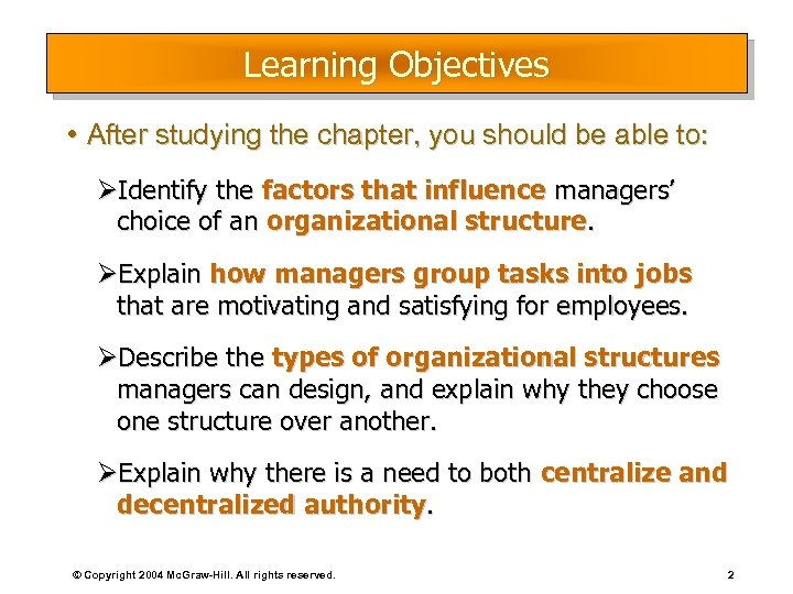 Learning Objectives • After studying the chapter, you should be able to: ØIdentify the