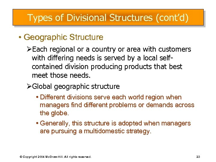 Types of Divisional Structures (cont'd) • Geographic Structure ØEach regional or a country or
