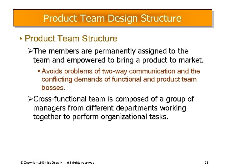 Product Team Design Structure • Product Team Structure ØThe members are permanently assigned to