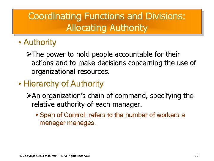 Coordinating Functions and Divisions: Allocating Authority • Authority ØThe power to hold people accountable