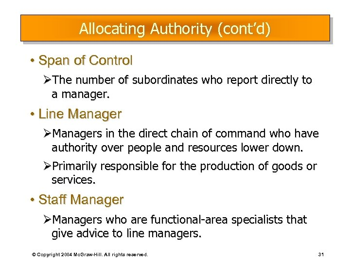Allocating Authority (cont'd) • Span of Control ØThe number of subordinates who report directly