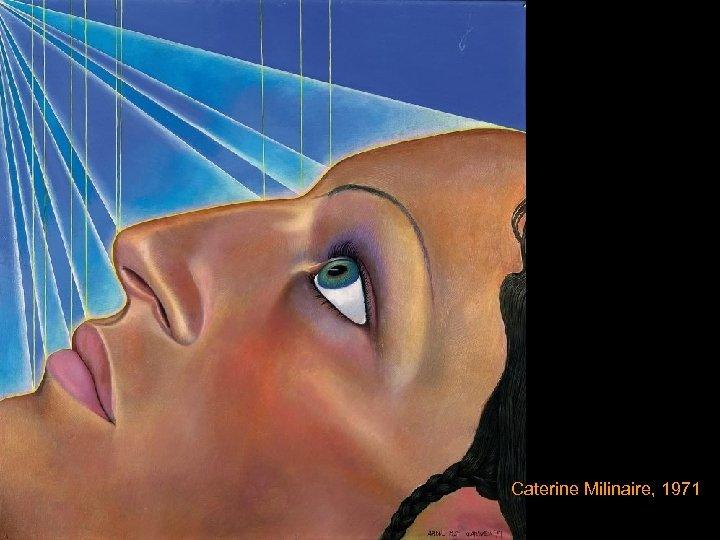 Caterine Milinaire, 1971