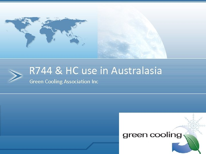 R 744 & HC use in Australasia Green Cooling Association Inc