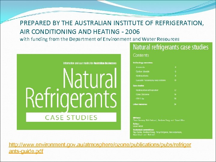 PREPARED BY THE AUSTRALIAN INSTITUTE OF REFRIGERATION, AIR CONDITIONING AND HEATING - 2006 with