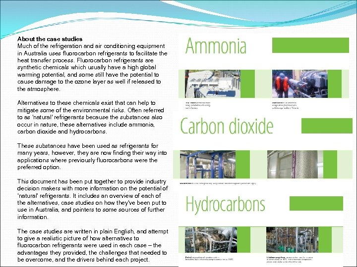 About the case studies Much of the refrigeration and air conditioning equipment in Australia