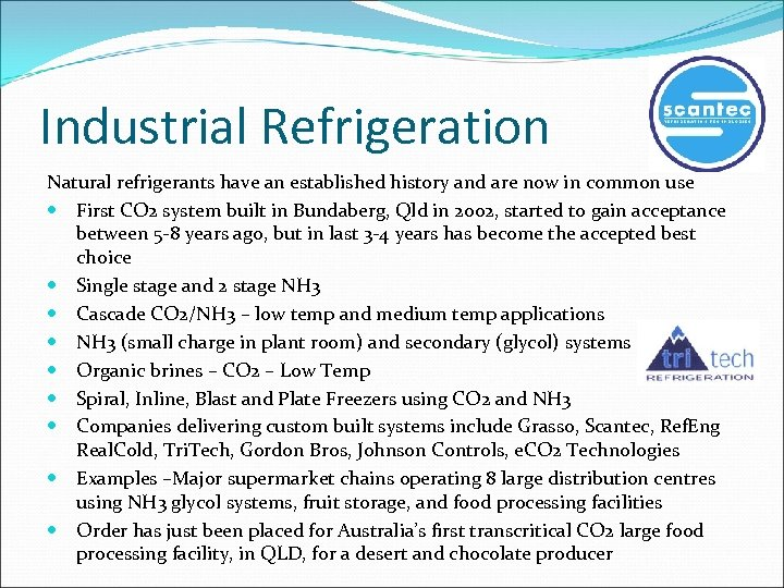 Industrial Refrigeration Natural refrigerants have an established history and are now in common use