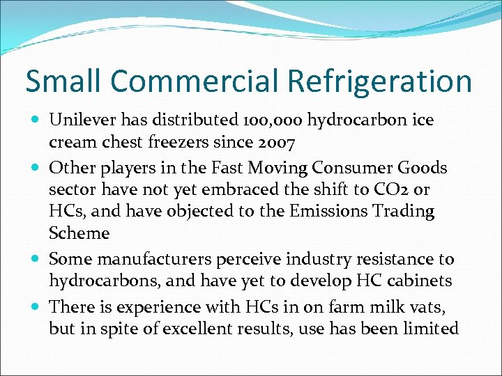 Small Commercial Refrigeration Unilever has distributed 100, 000 hydrocarbon ice cream chest freezers since