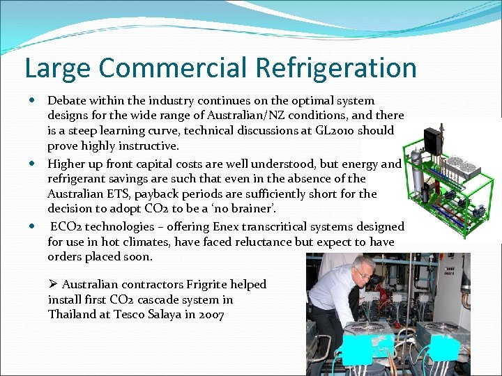 Large Commercial Refrigeration Debate within the industry continues on the optimal system designs for