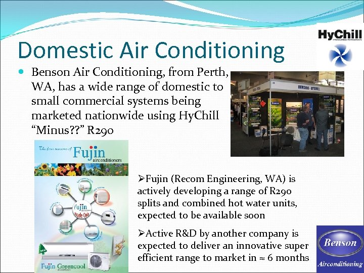 Domestic Air Conditioning Benson Air Conditioning, from Perth, WA, has a wide range of