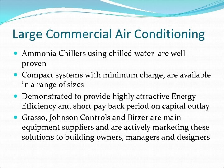 Large Commercial Air Conditioning Ammonia Chillers using chilled water are well proven Compact systems