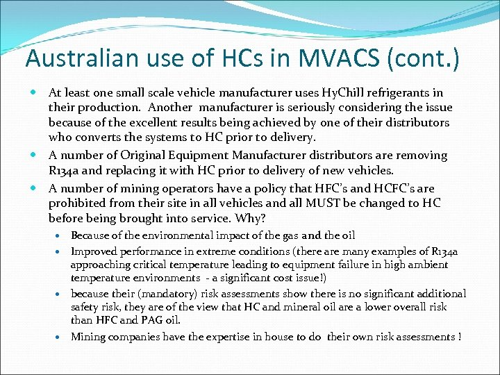 Australian use of HCs in MVACS (cont. ) At least one small scale vehicle